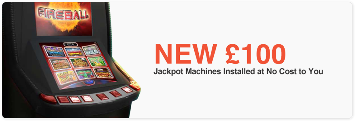 New £100 Jackpot Machines Installed At No Cost To You